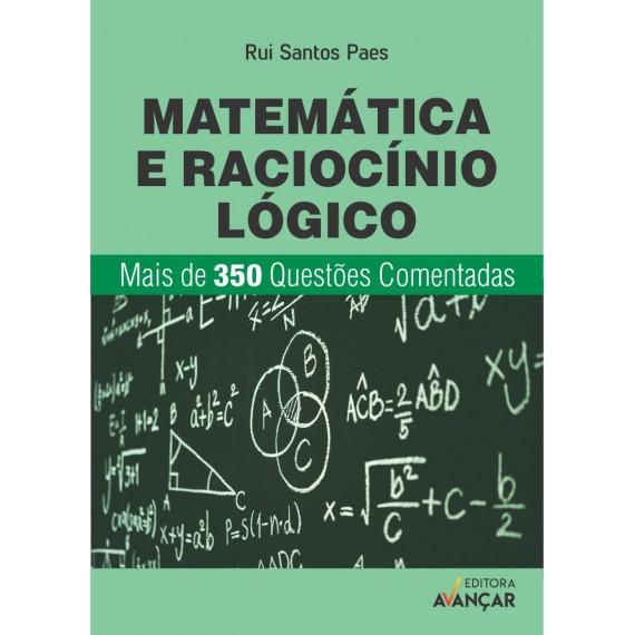 Matemática e Raciocínio Lógico - Questões Comentadas - Ebook